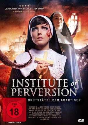 Institute of Perversion – Brutstätte der Abartigen