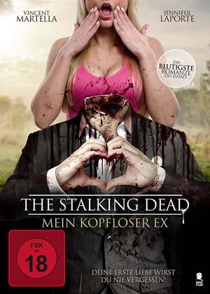 The Stalking Dead – Mein kopfloser Ex