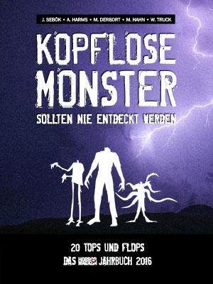 """E-Book: """"Kopflose Monster sollten nie entdeckt werden: 20 Top und Flops - Das Horrorfilm-Jahrbuch 2016"""""""