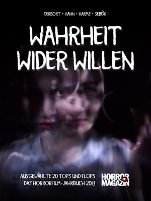 """E-Book: """"Wahrheit wider Willen: 20 Top und Flops – Das Horrorfilm-Jahrbuch 2018"""""""