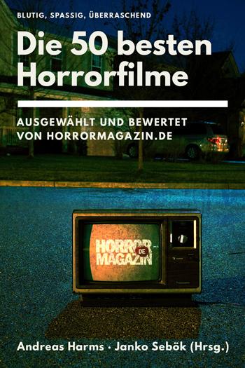 Die 50 besten Horrorfilme: Ausgewählt und bewertet von Horrormagazin.de